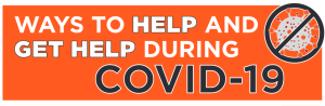 Ways to help and get help during COVID-19 outbreak